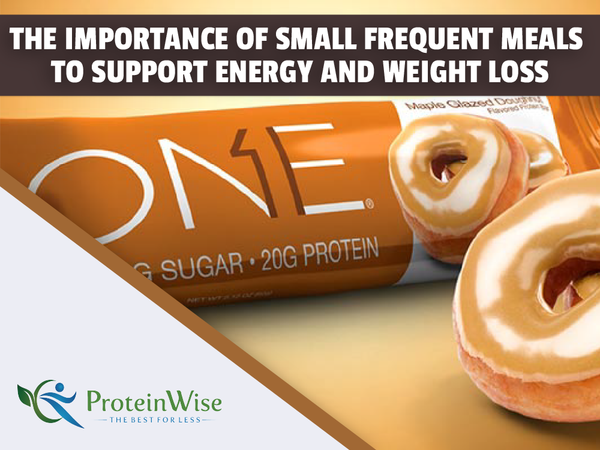 The Importance of Small Frequent Meals to Support Energy and Weight Loss