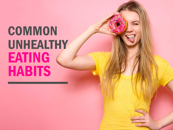 Common Unhealthy Eating Habits