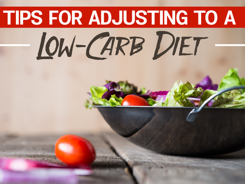 Tips for Adjusting to a Low-Carb Diet