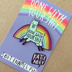 Done WIth Your Shit Llama Enamel Pin