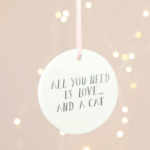 'All You Need is a Cat' Hanging Decoration | Animal Homeware