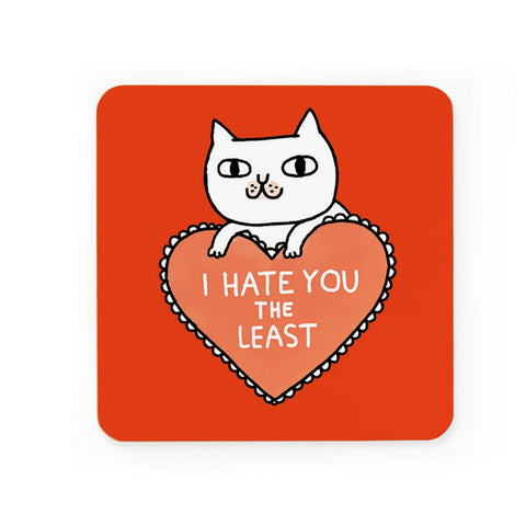 'I Hate You The Least' Cat Coaster | Gifts for Animal Lovers