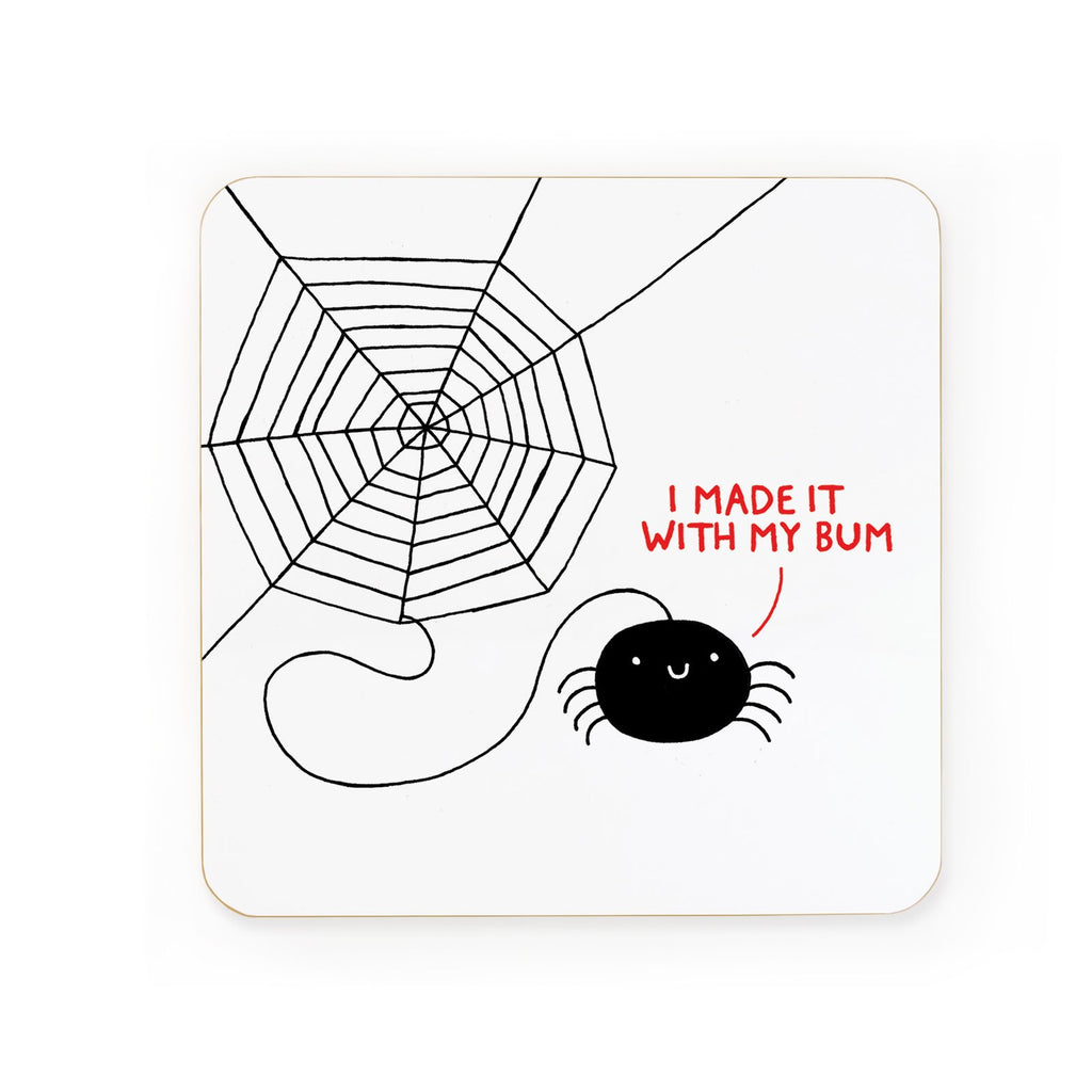 'I Made It With My Bum' Spider Coaster | Gifts for Animal Lovers