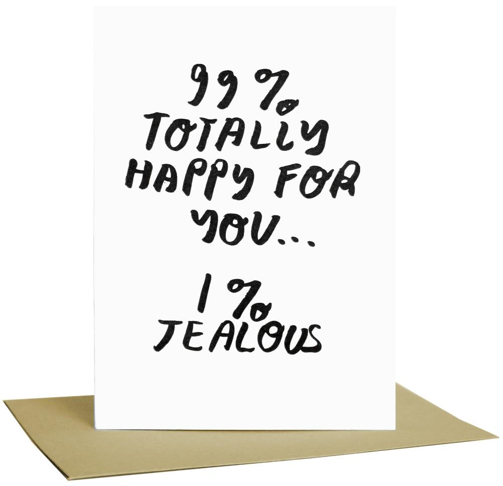 99% Totally Happy For You, 1% Jealous Card
