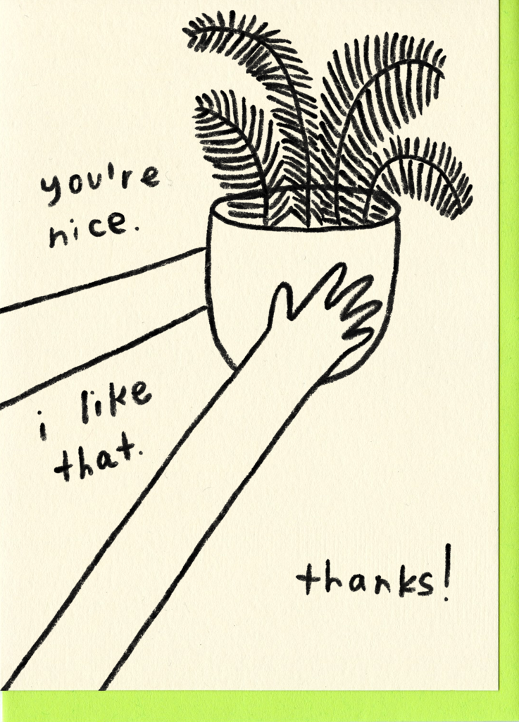 You're Nice, I Like That. Thanks! Card