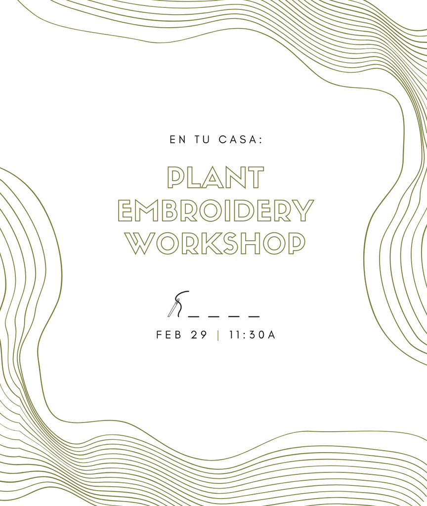 En Tu Casa: Plant Embroidery Workshop