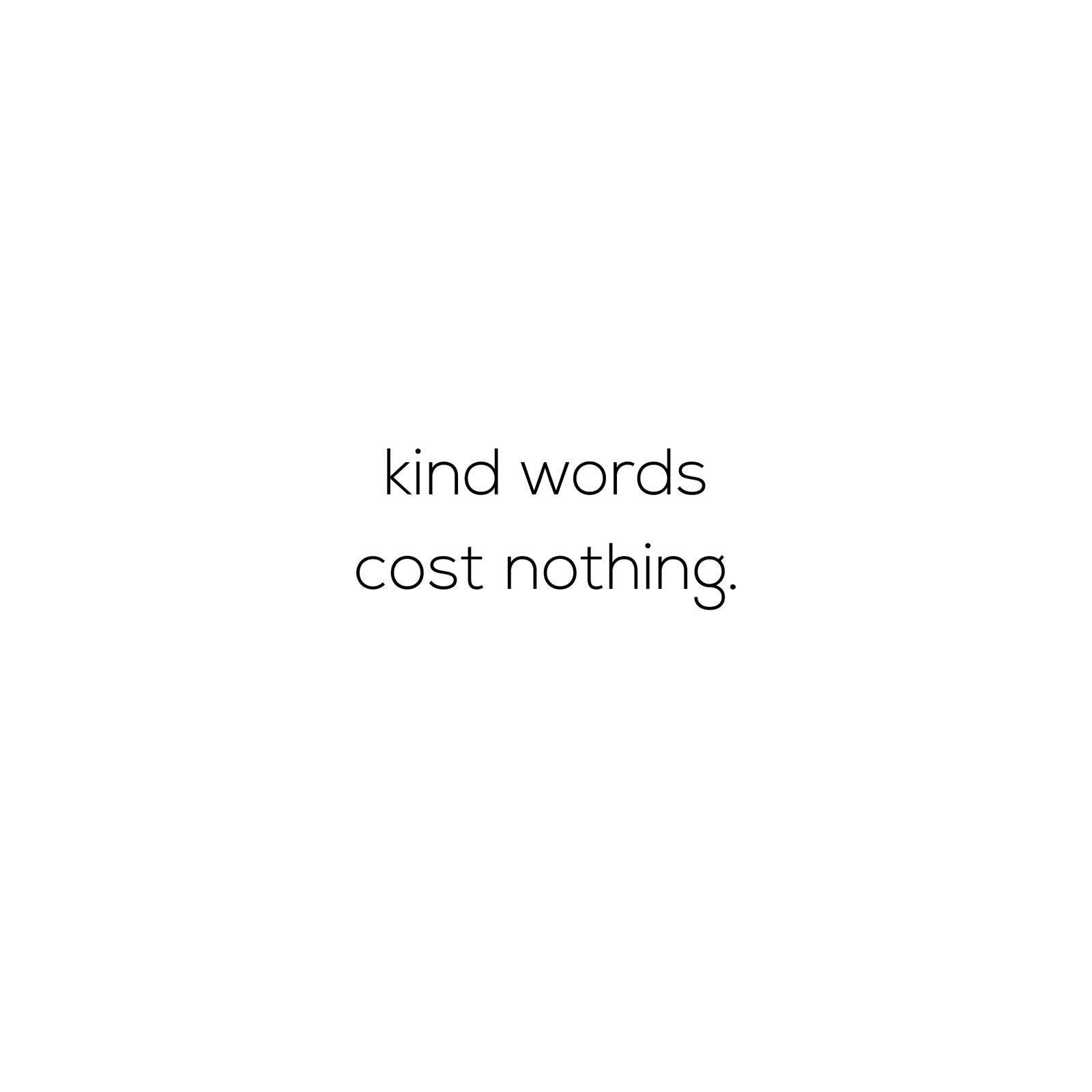 Monday Inspiration - Kind words cost nothing - Netties Expressions