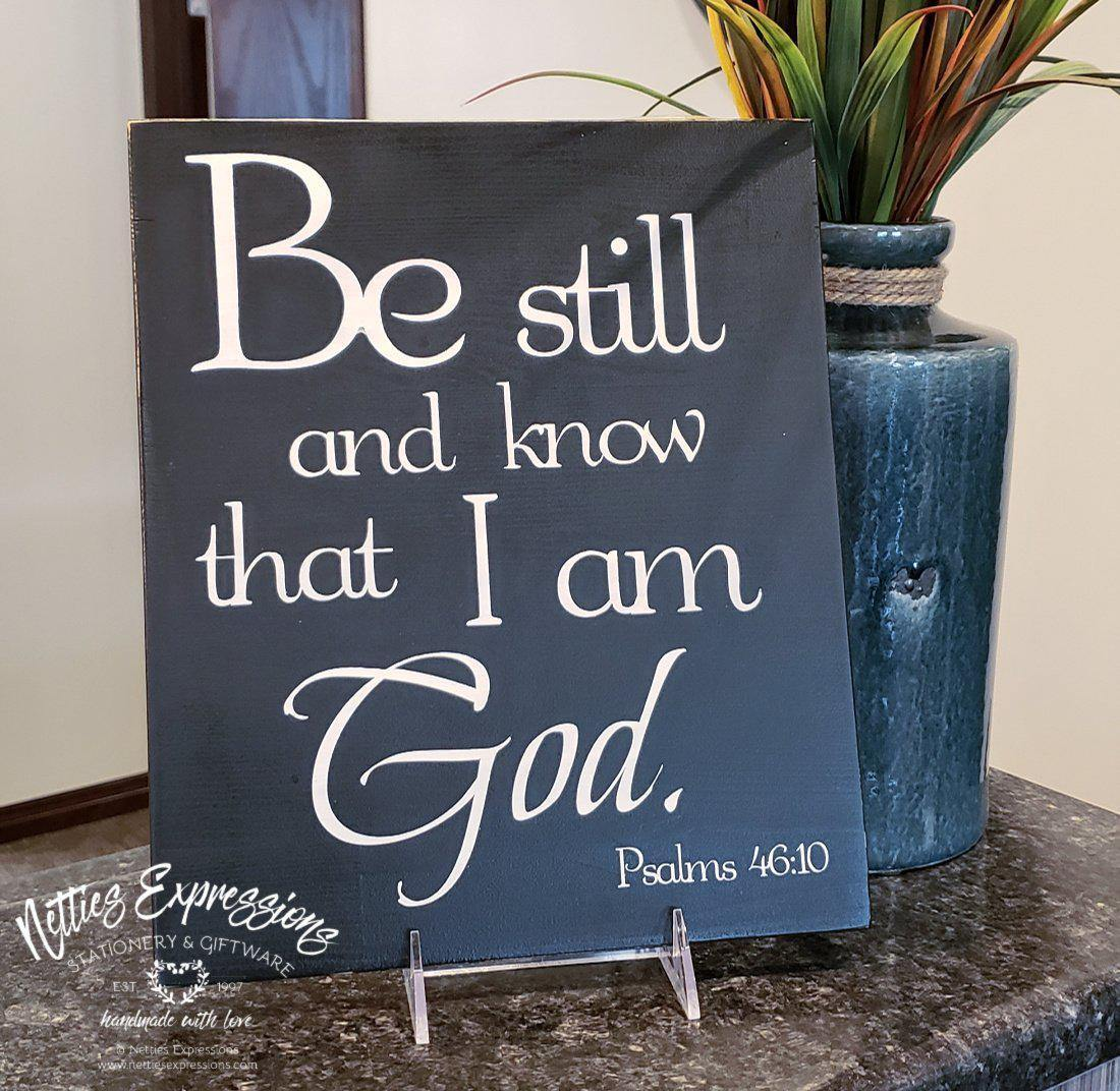 Be Still and Know that I am God - Wood Sign - Netties Expressions