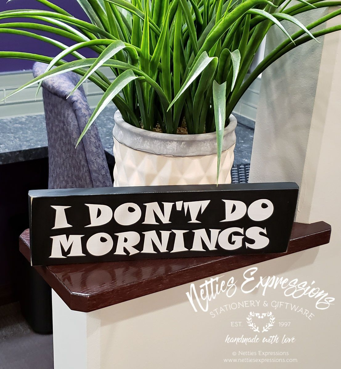 I don't do mornings - Rustic Wood Sign - Netties Expressions