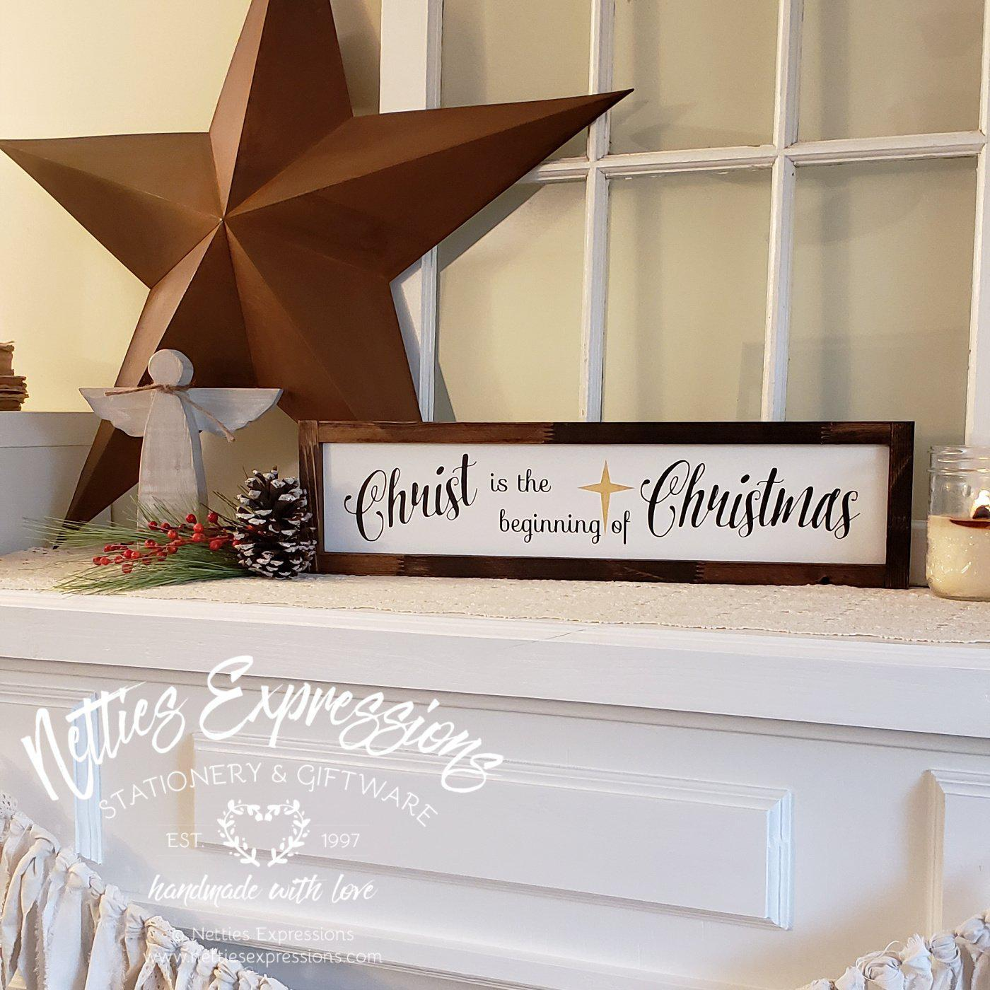 Christ is the beginning of Christmas - Rustic Framed Wood Christmas Sign - Netties Expressions