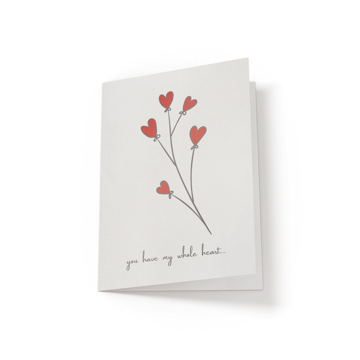 You have my whole heart - Greeting Card