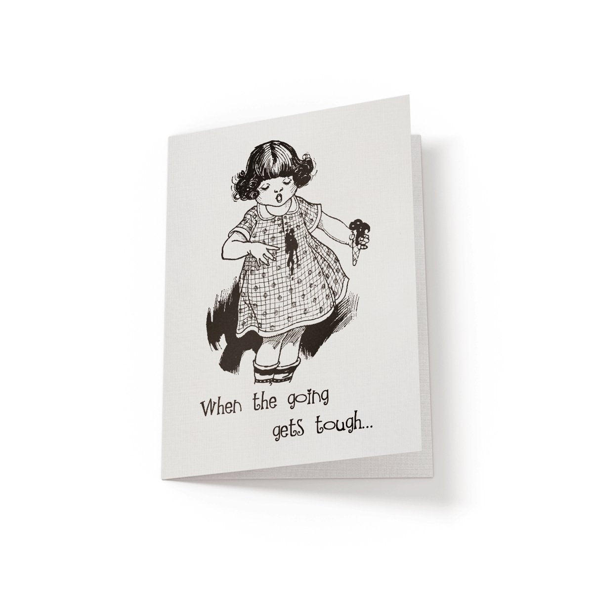When the going gets tough - Greeting Card - Netties Expressions