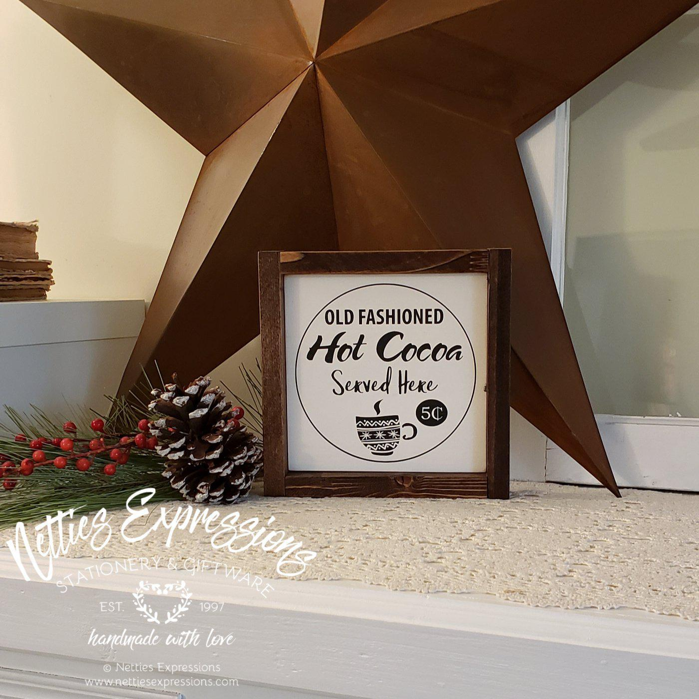 Old Fashioned Hot Cocoa - Rustic Wood Sign - Netties Expressions