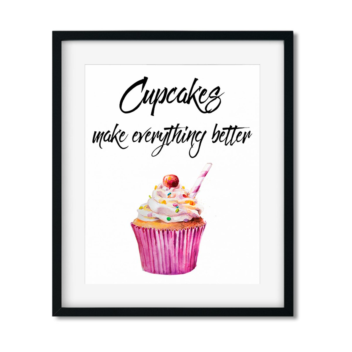 Cupcakes make everything better - Art Print - Netties Expressions