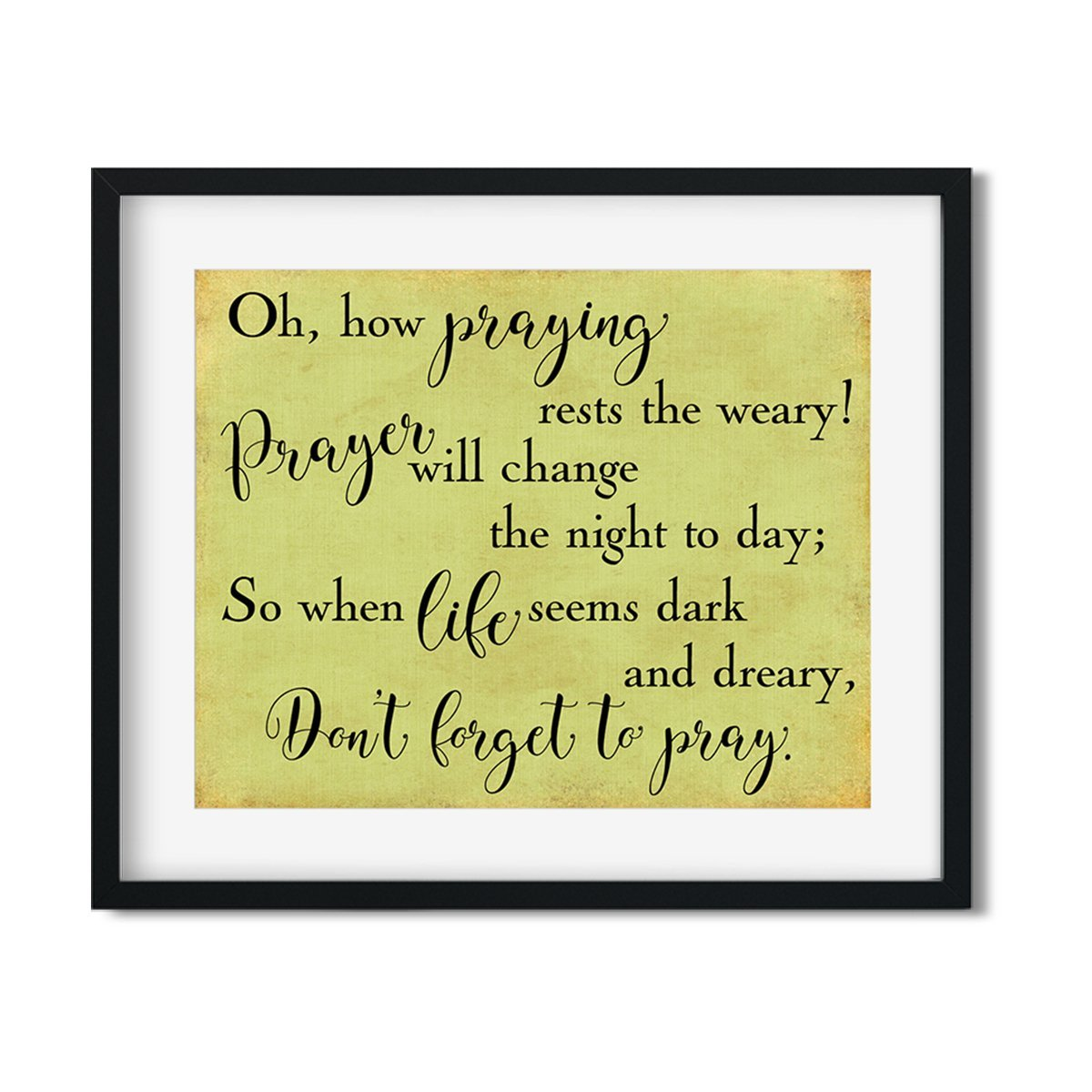 Oh, how praying rests the weary - Art Print - Netties Expressions