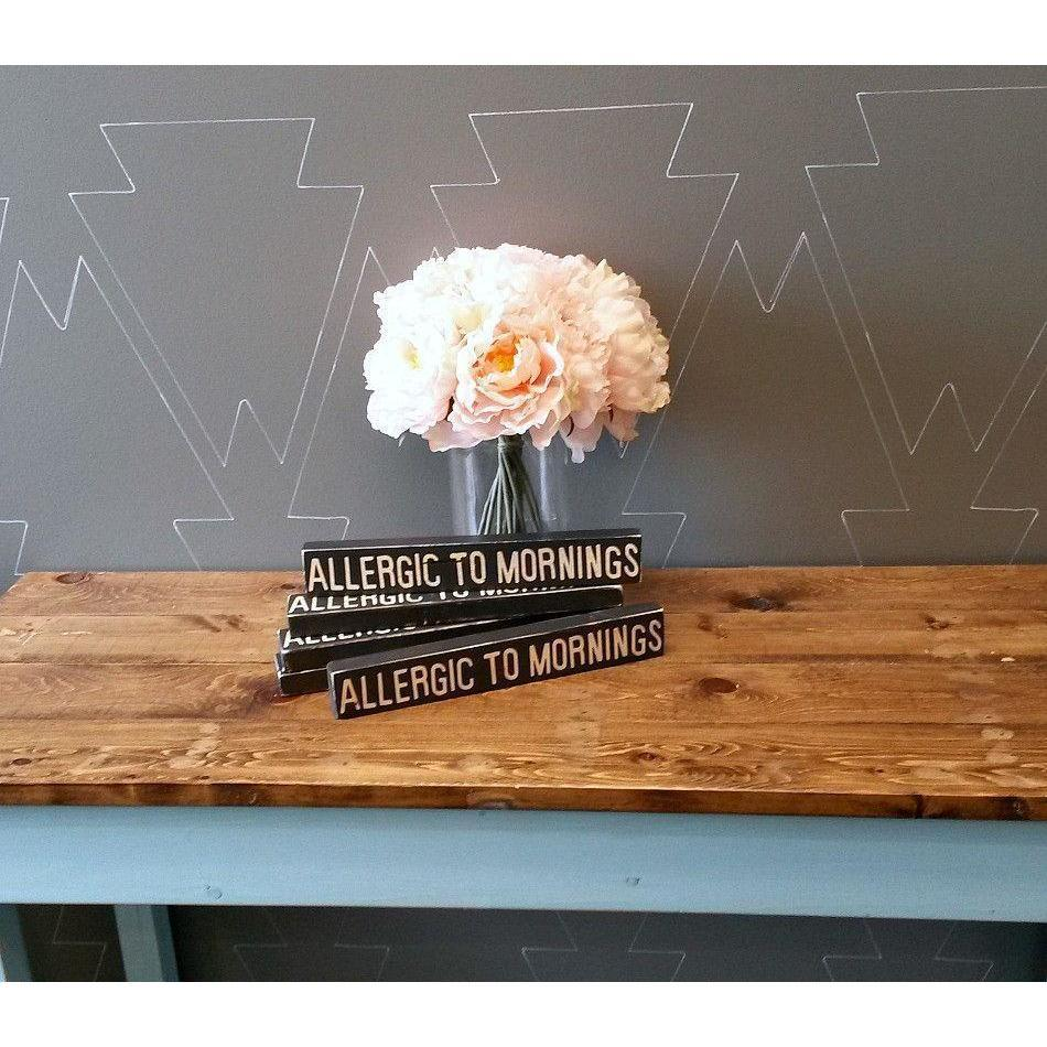 Allergic to Mornings 1.5x10 Rustic Wood Sign - Netties Expressions