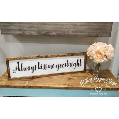 Always kiss me goodnight - Rustic Wood Sign - Netties Expressions