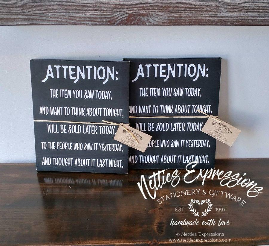 Attention the item you - Retail Rustic Wood Sign - Netties Expressions
