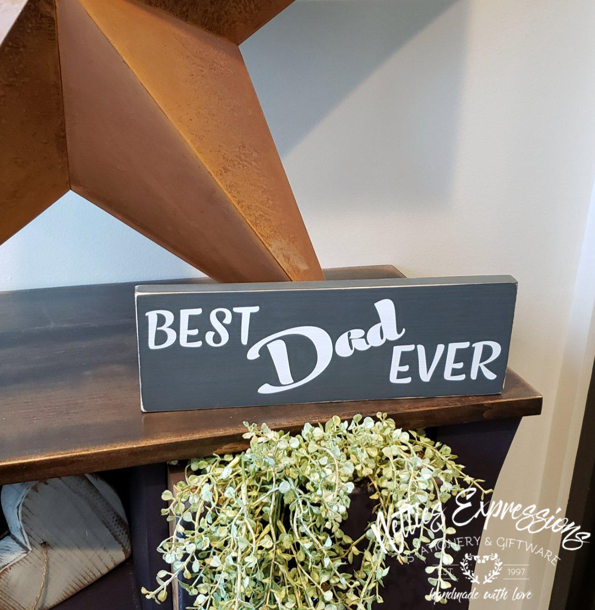 Best Dad Ever - Rustic Wood Sign - Netties Expressions