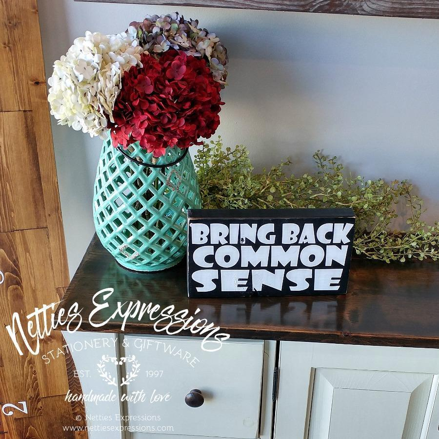 Bring back common sense - Rustic Chunky Wood Sign - Netties Expressions