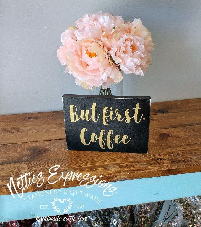 But first coffee - Rustic Wood Sign - Netties Expressions