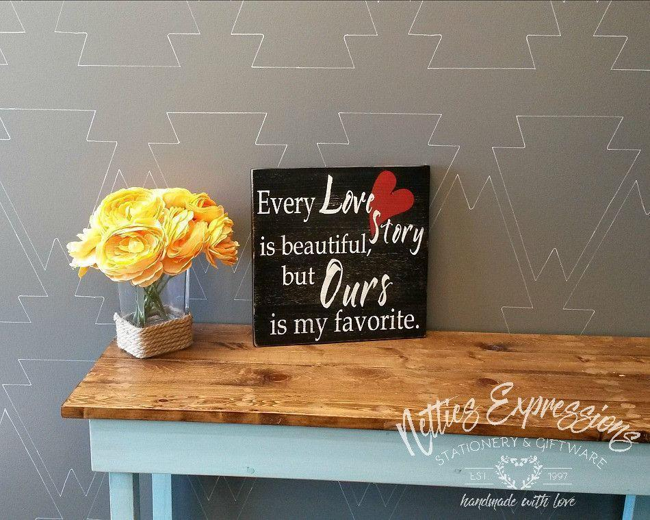 Every love story is beautiful - Rustic Wood Sign - Netties Expressions