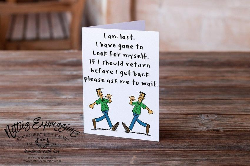 I am lost. I have gone to look for myself - Greeting Card - Netties Expressions