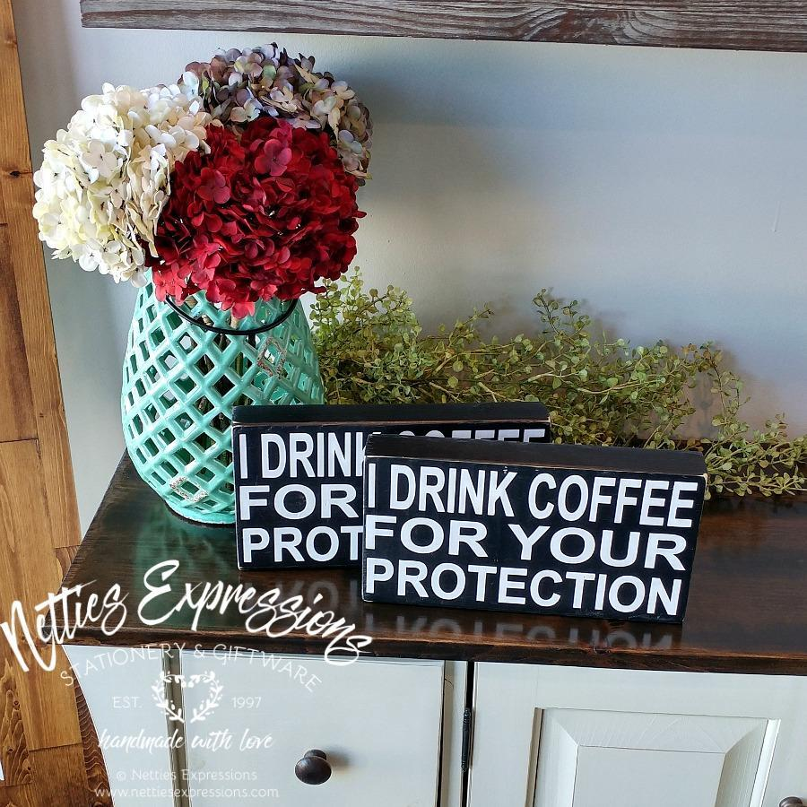 I drink coffee for your protection - Rustic Chunky Wood Sign - Netties Expressions