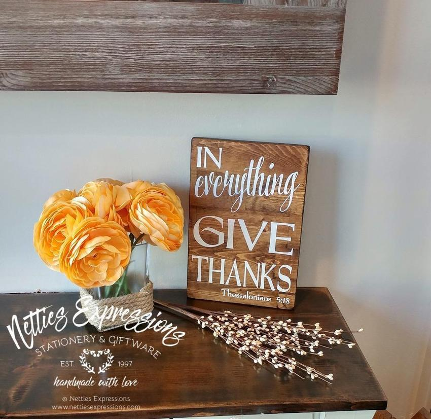 In Everything Give Thanks for - Rustic Wood Sign - Netties Expressions