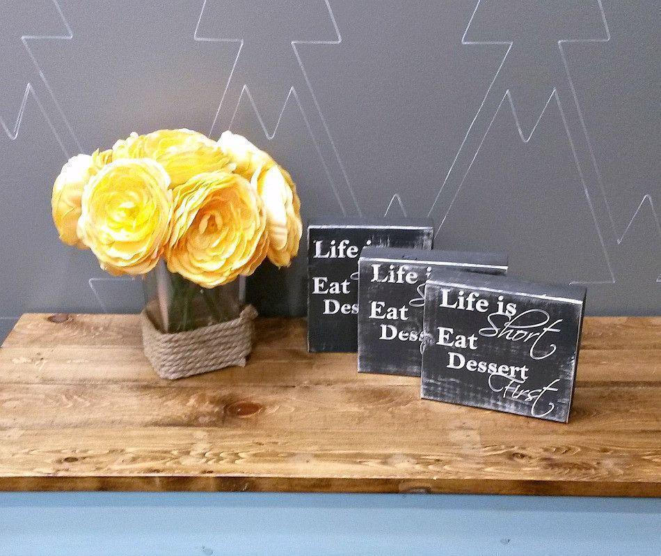 Life is Short Eat Dessert First - Rustic Chunky Wood Sign - Netties Expressions