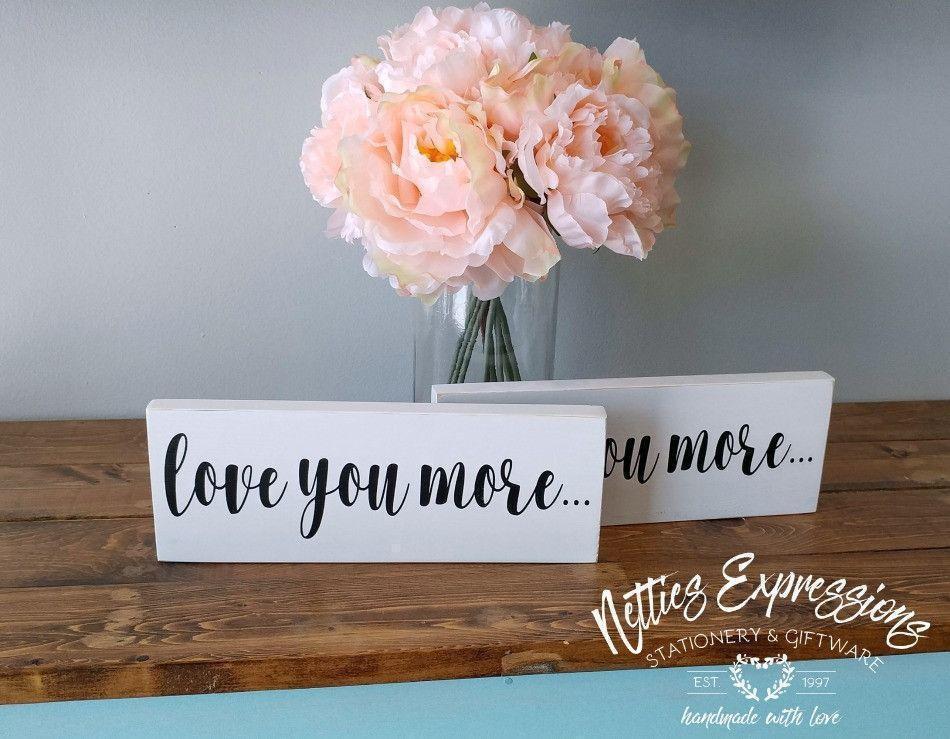 Love you more - Rustic Wood Sign - Netties Expressions
