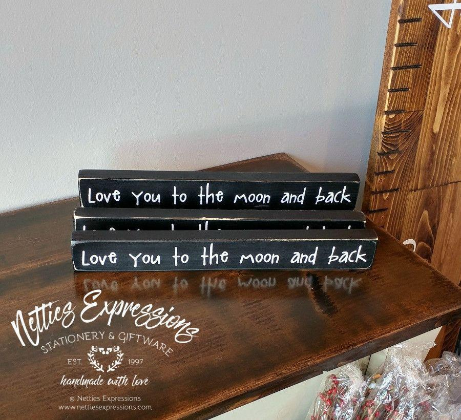 Love you to the moon and back - Rustic Wood Sign - Netties Expressions