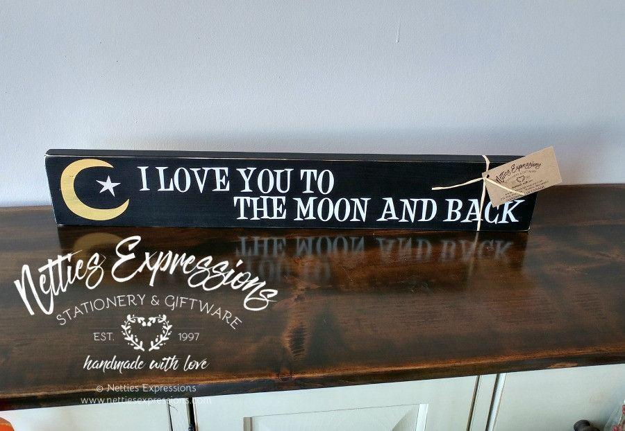 I Love you to the moon and back - Rustic Wood Sign - Netties Expressions