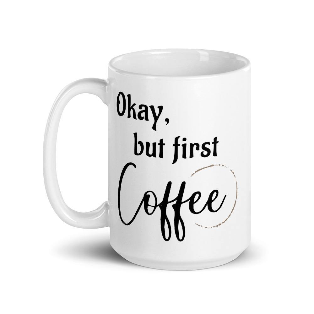 But First, Coffee 15oz Mug - Netties Expressions