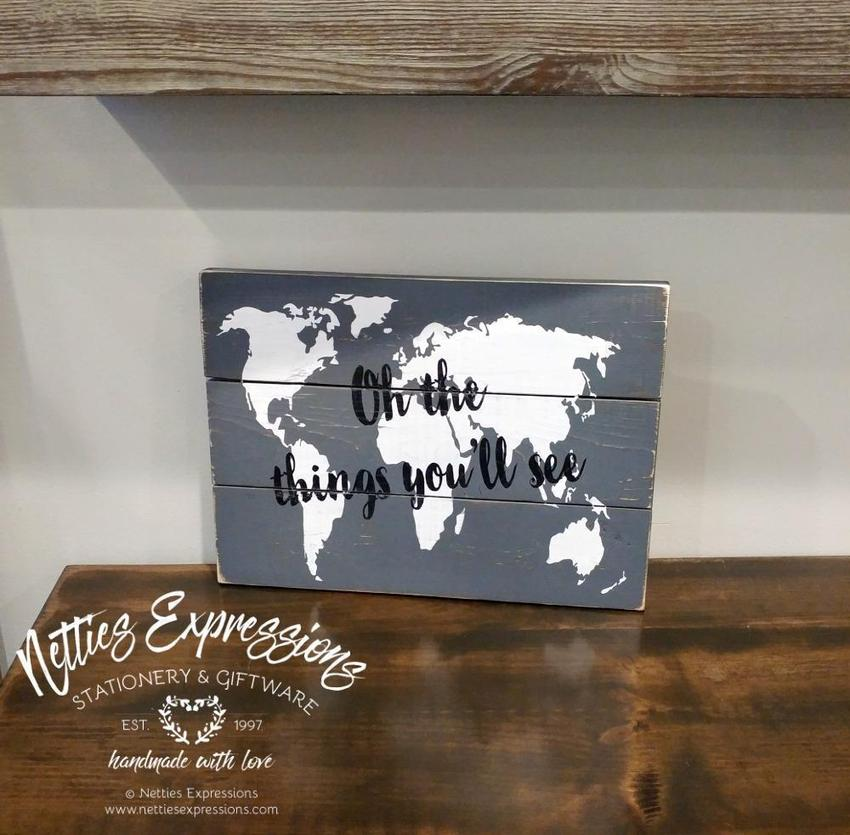 Oh the things you'll see - Rustic Pallet Wood Sign - Netties Expressions