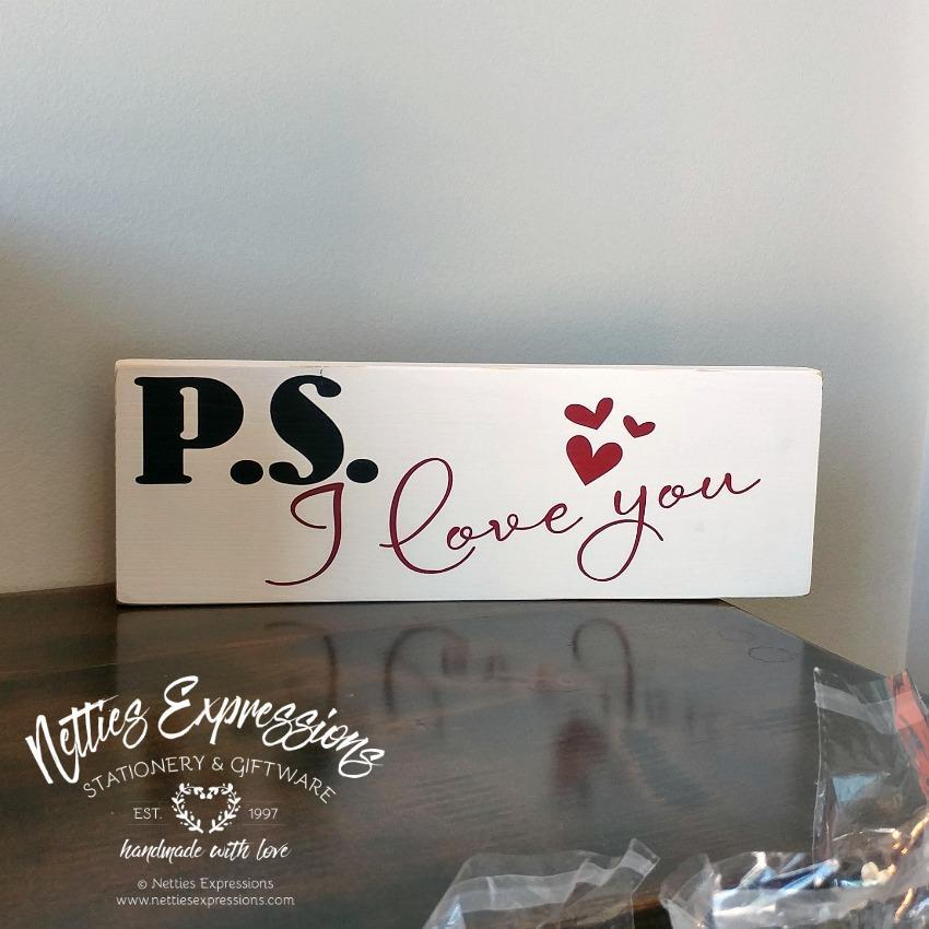 P.S. I love you - Valentine Wood Sign - Netties Expressions