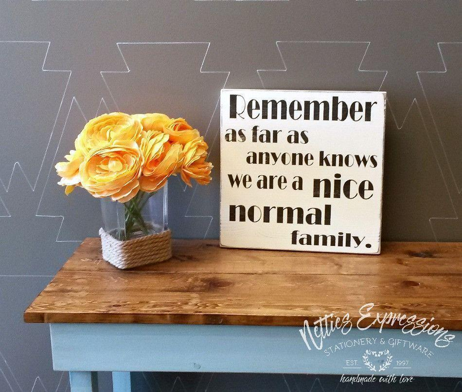 Remember as far as anyone knows - Rustic Wooden Sign - Netties Expressions