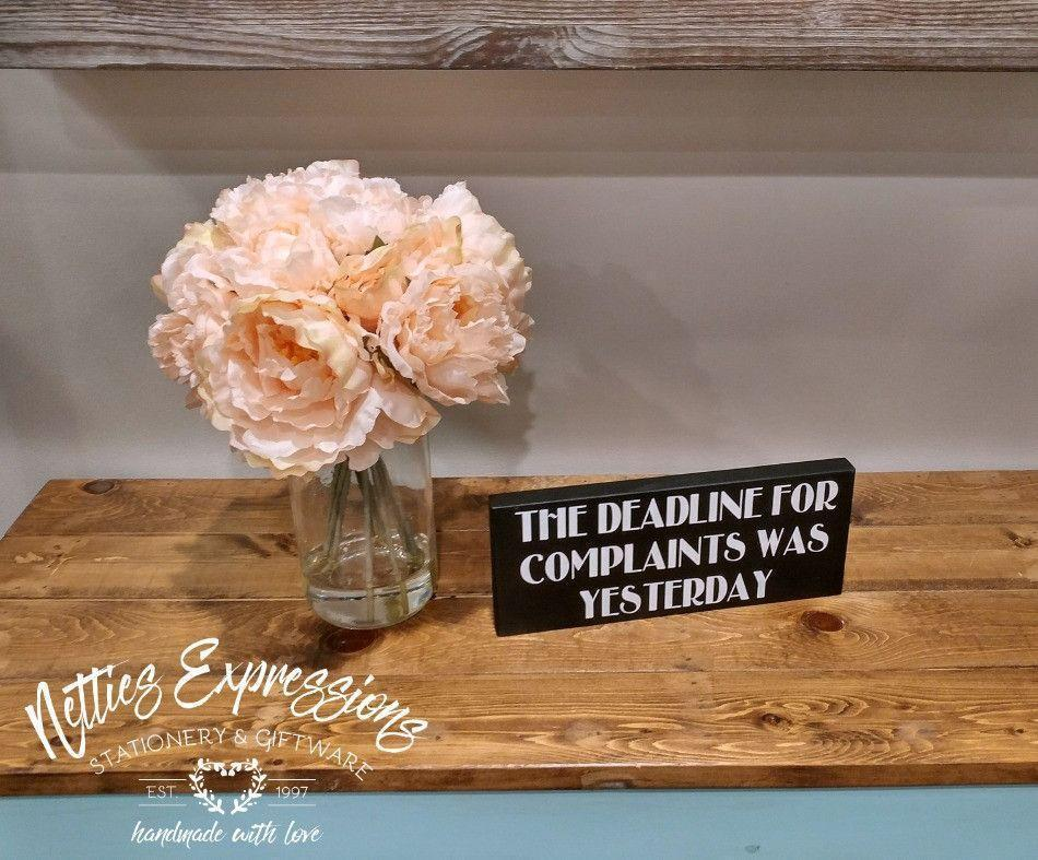 The deadline for complaints - Rustic Wood Sign - Netties Expressions