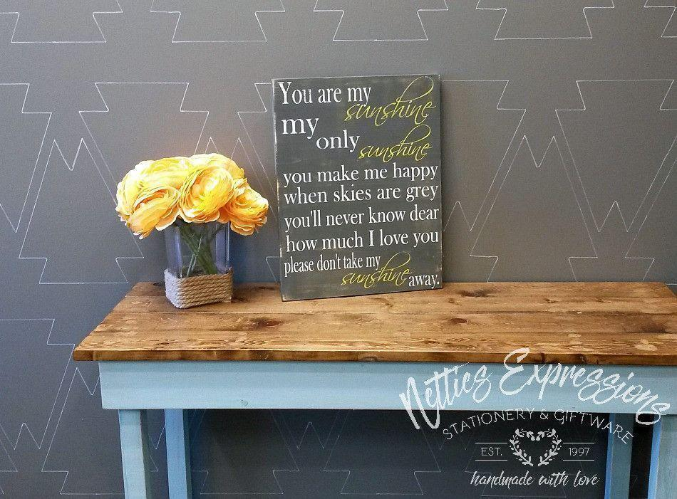 You are my sunshine my only sunshine - Rustic Wood Sign - Netties Expressions