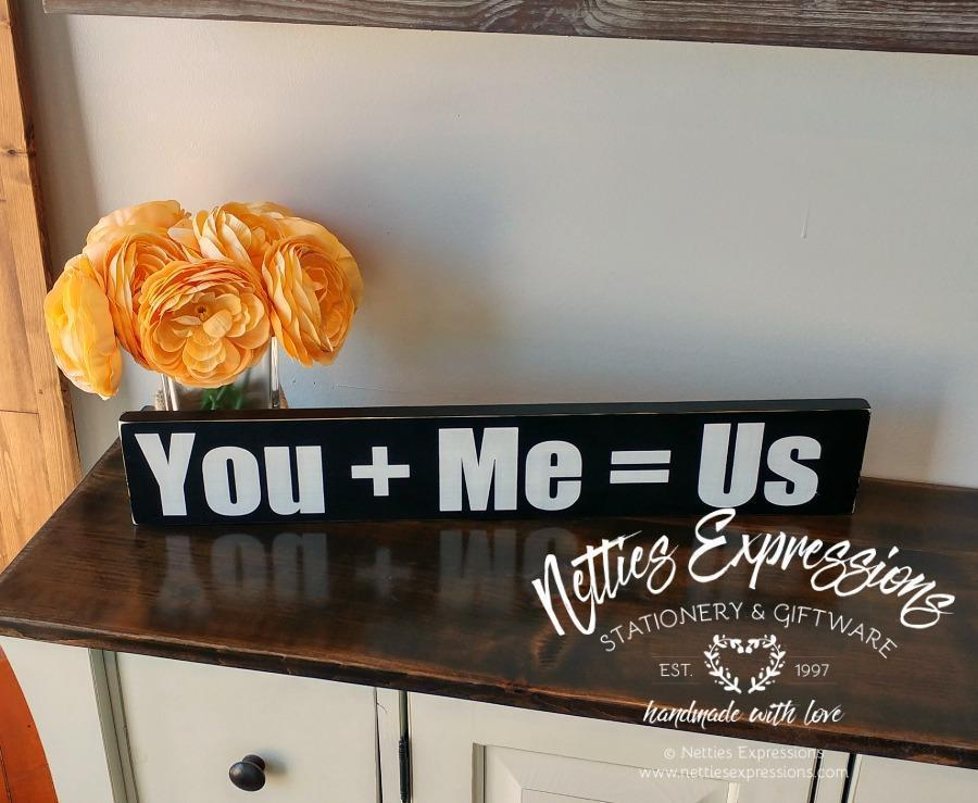 You + Me = Us - Rustic Wood Sign - Netties Expressions