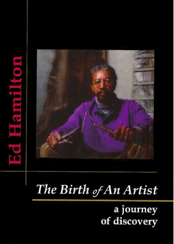 Birth of an Artist: A Journey of Discovery, Ed Hamilton