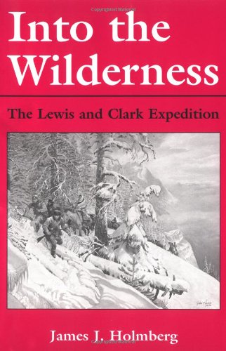 Into the Wilderness: The Lewis and Clark Expedition    New Books for New Readers