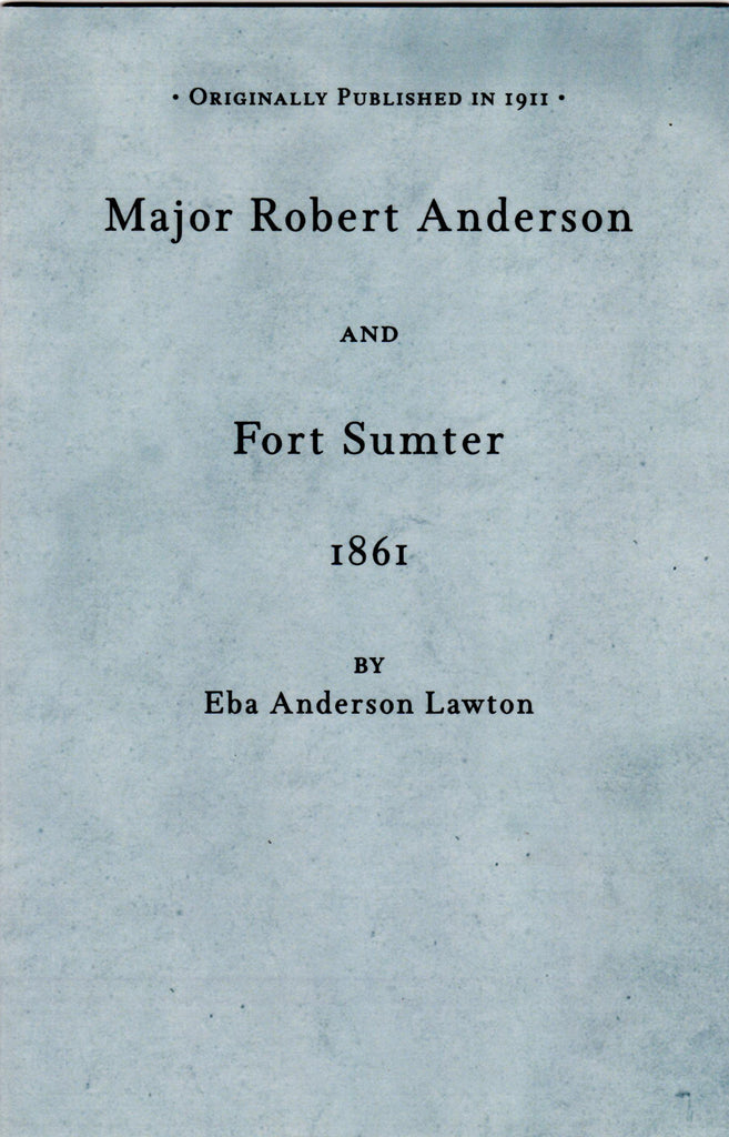 Major Robert Anderson and Fort Sumpter, 1861