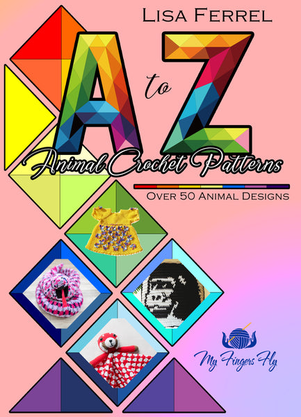 A to Z Animal Crochet Patterns Ebook - Over 50 Crochet Patterns