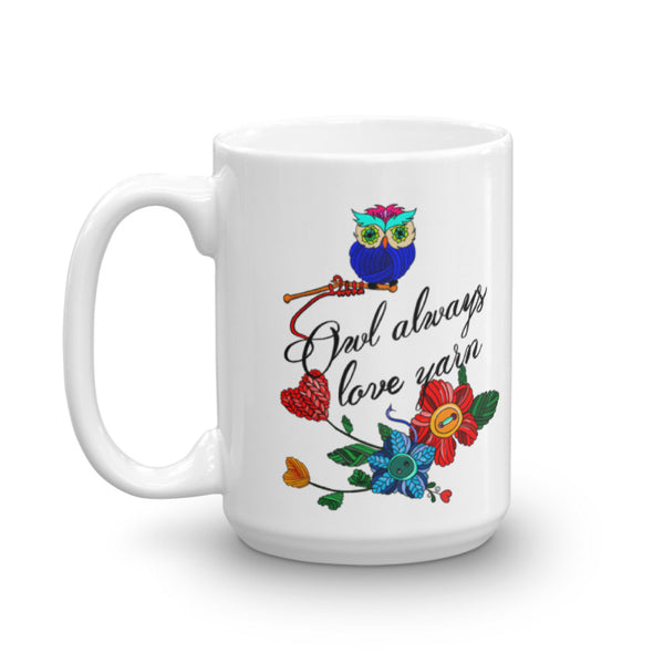 """Owl Always Love Yarn"" Coffee Mug - 11 oz. or 15 oz."