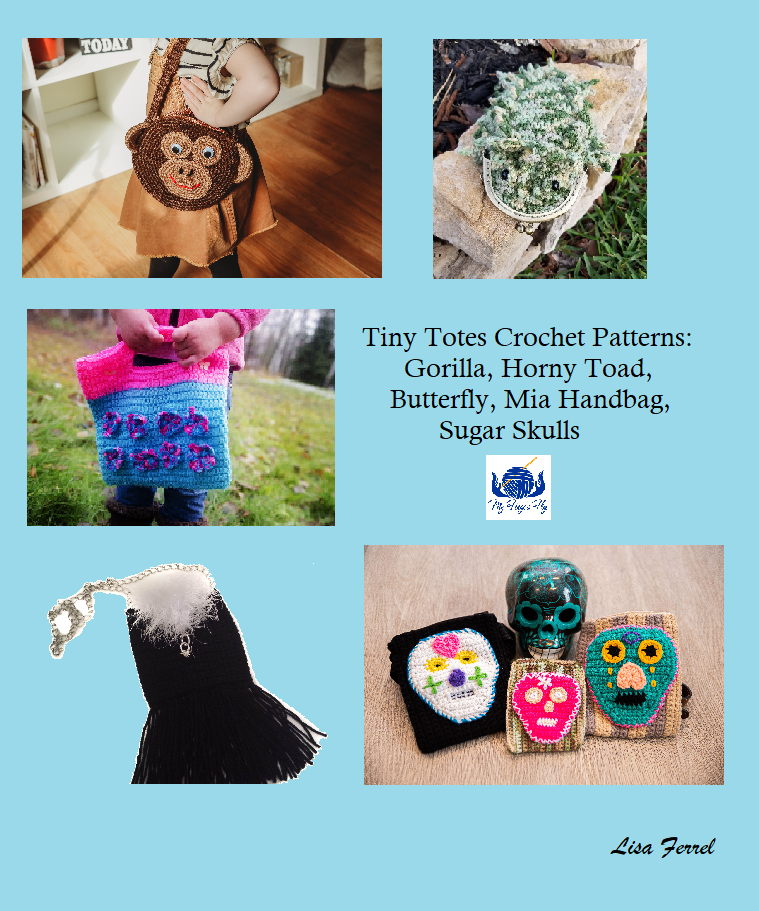Tiny Totes Crochet Patterns Ebook - Sugar Skulls, Horny Toad, Mia Handbag, Butterfly and Baby Gorilla