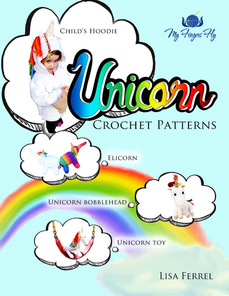 Unicorn Crochet Patterns Ebook - Children's Hoodie, Unicorn Plushie, Elicorn Plushie, Unicorn Bobblehead, Unicorn Waist Bag