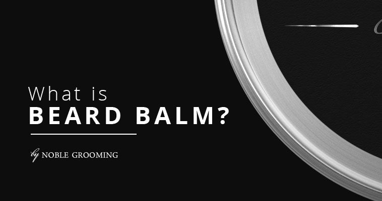 What Is Beard Balm?