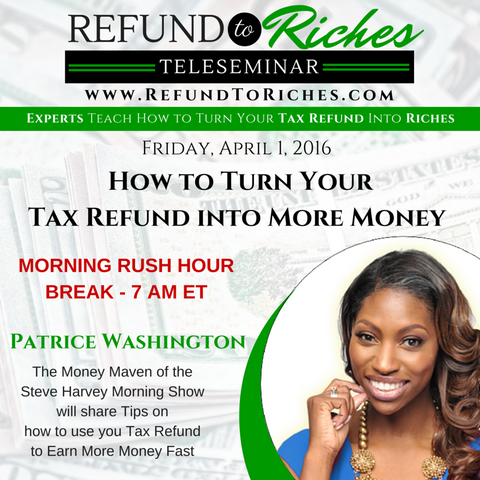 Refund To Riches: Patrice Washington