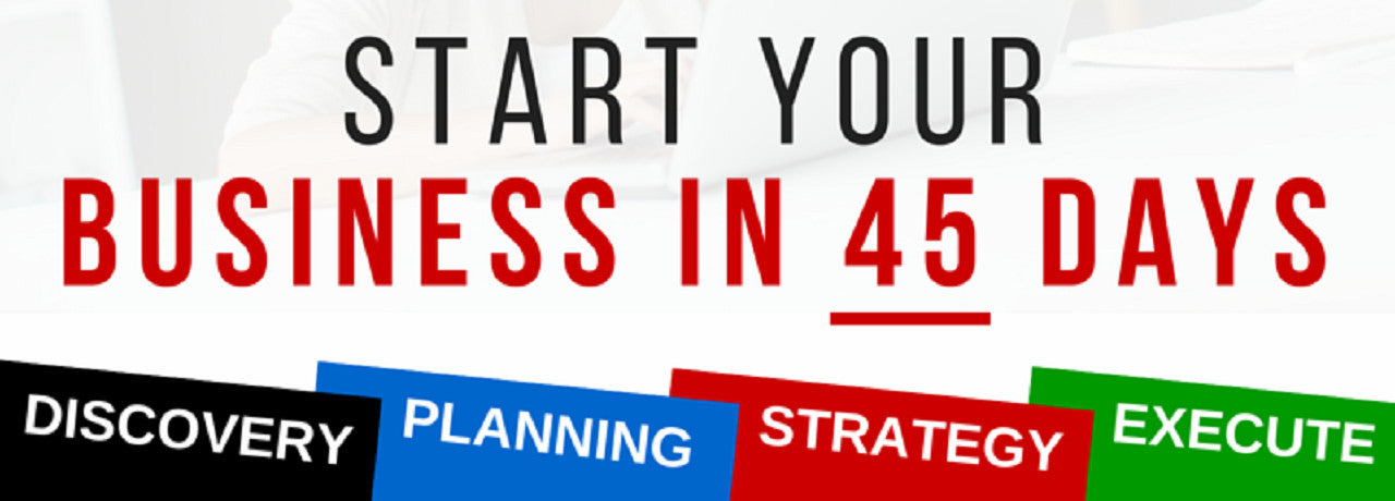 START YOUR BUSINESS IN 45 DAYS